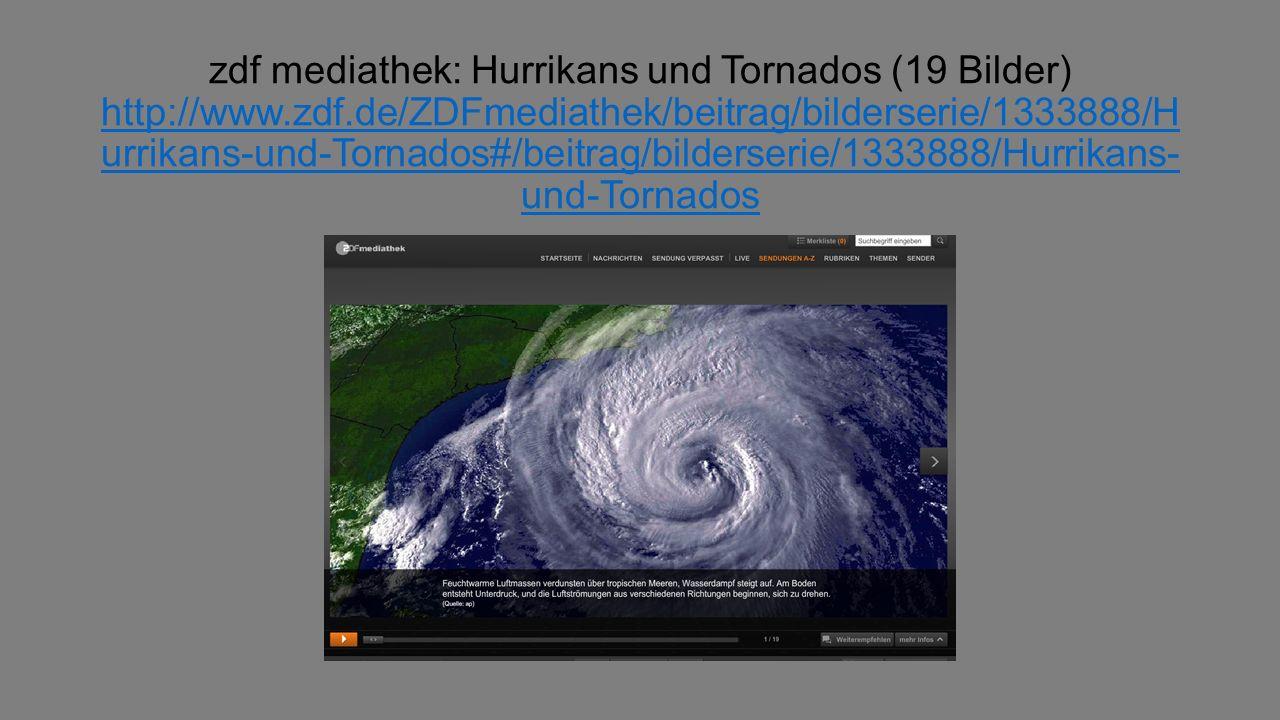 zdf mediathek: Hurrikans und Tornados (19 Bilder) http://www. zdf