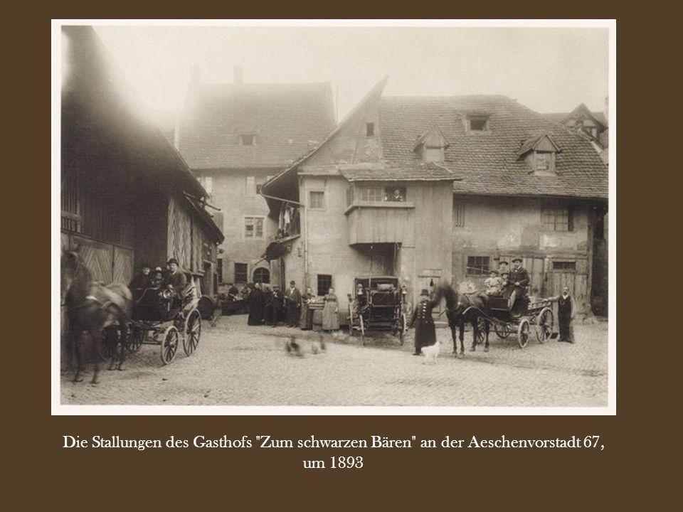 Die Stallungen des Gasthofs Zum schwarzen Bären an der Aeschenvorstadt 67, um 1893