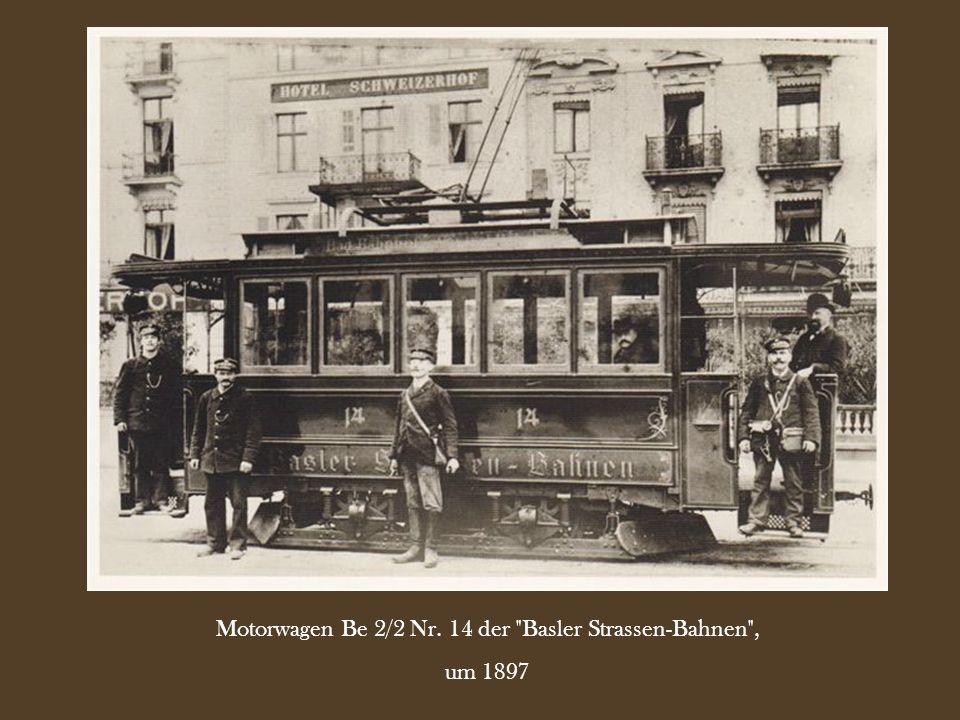 Motorwagen Be 2/2 Nr. 14 der Basler Strassen-Bahnen ,