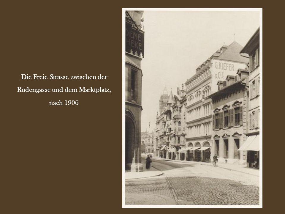 Die Freie Strasse zwischen der Rüdengasse und dem Marktplatz,