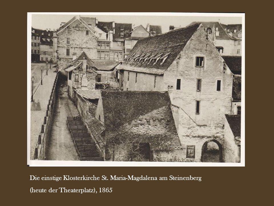 Die einstige Klosterkirche St. Maria-Magdalena am Steinenberg