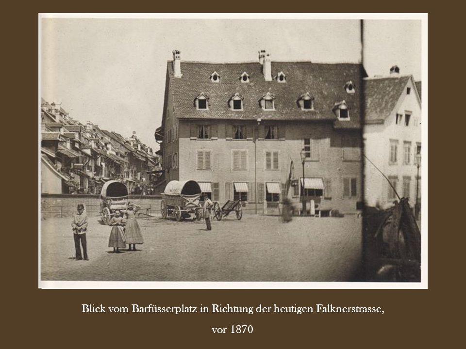 Blick vom Barfüsserplatz in Richtung der heutigen Falknerstrasse,
