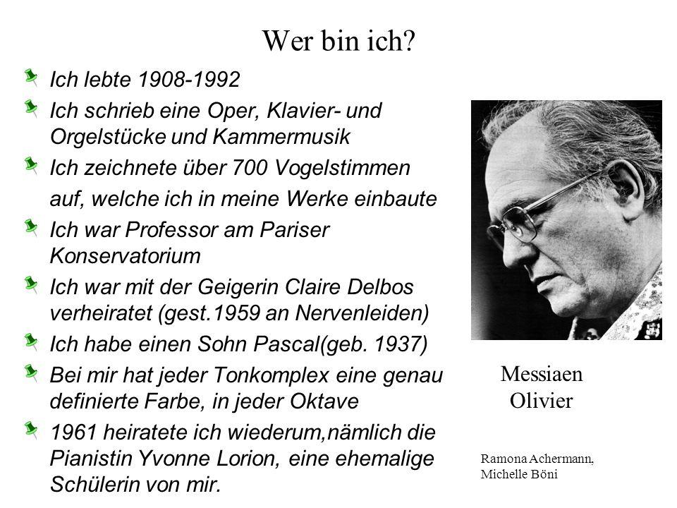 Wer bin ich Messiaen Olivier Ich lebte 1908-1992