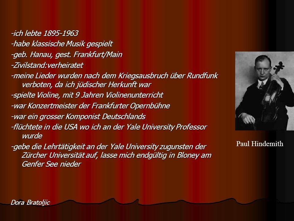 -habe klassische Musik gespielt -geb. Hanau, gest. Frankfurt/Main