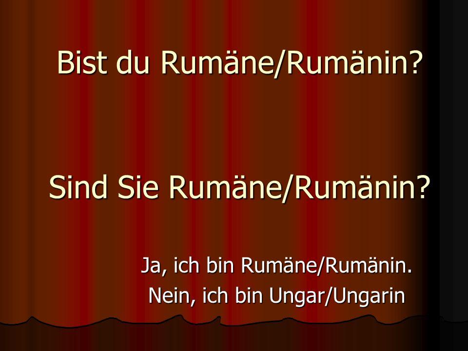 Bist du Rumäne/Rumänin