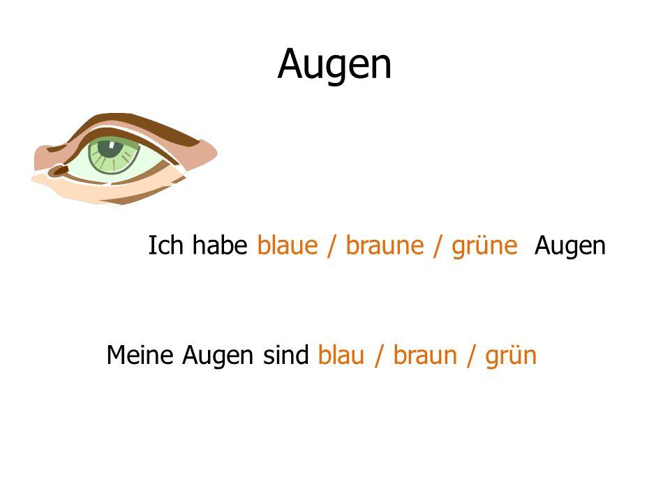 Augen Ich habe blaue / braune / grüne Augen