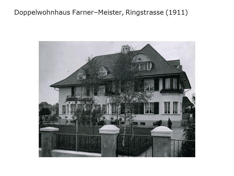 Doppelwohnhaus Farner–Meister, Ringstrasse (1911)