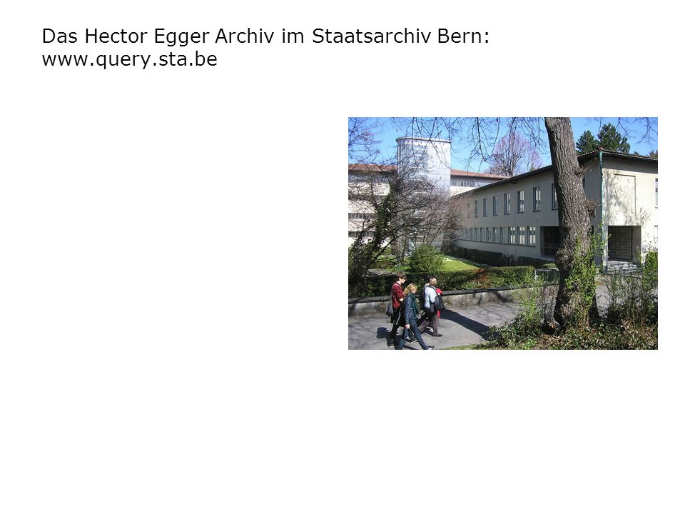 Das Hector Egger Archiv im Staatsarchiv Bern: www.query.sta.be
