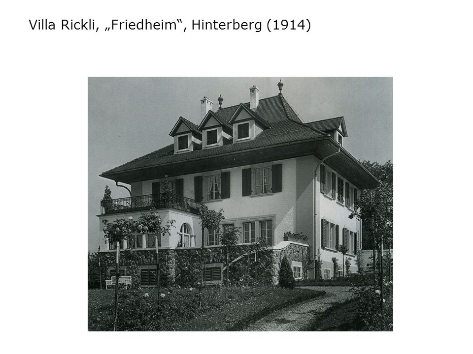 "Villa Rickli, ""Friedheim , Hinterberg (1914)"