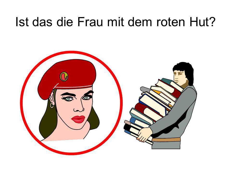 Ist das die Frau mit dem roten Hut
