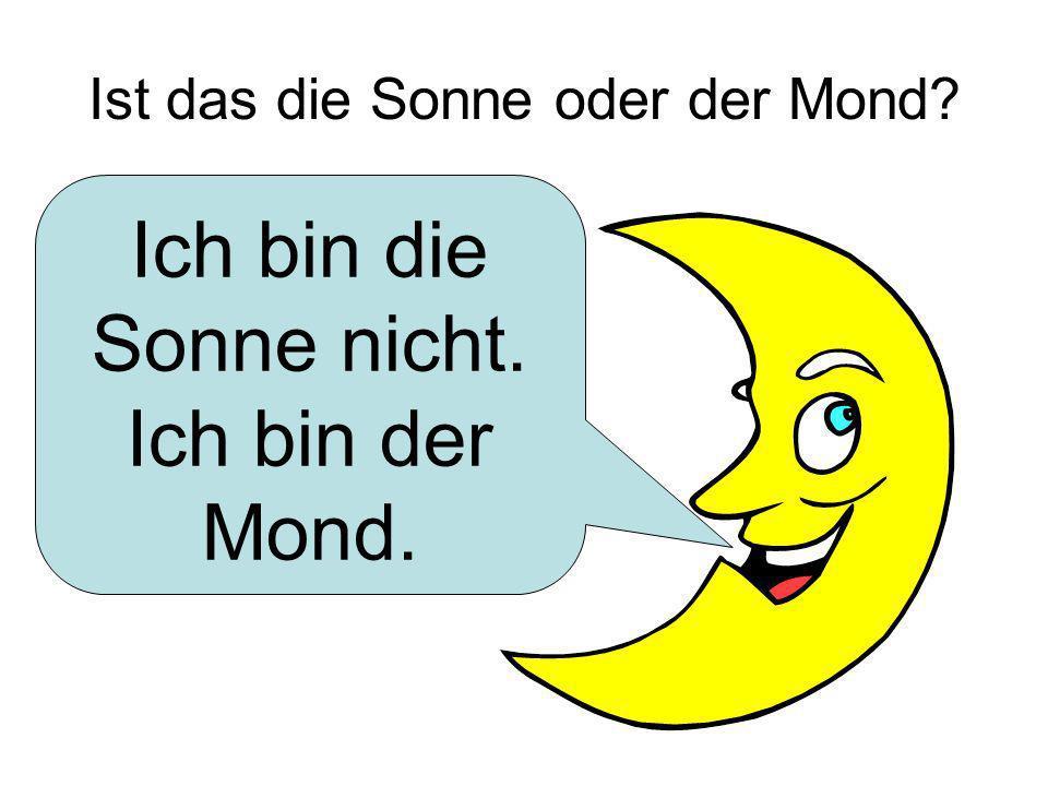 Ist das die Sonne oder der Mond