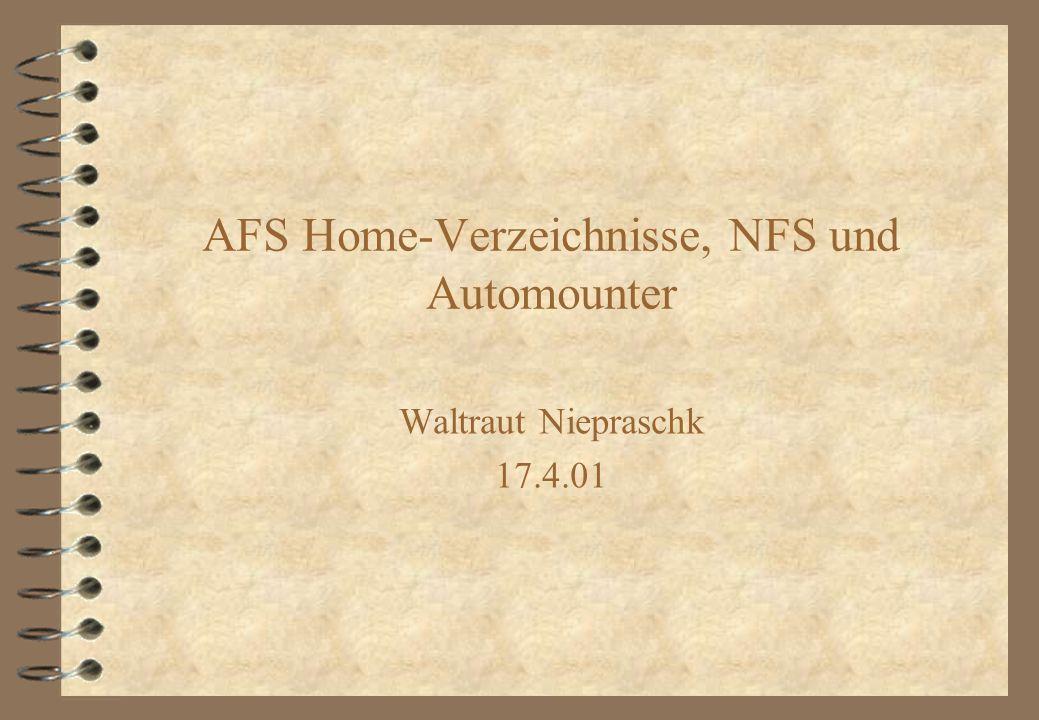 AFS Home-Verzeichnisse, NFS und Automounter