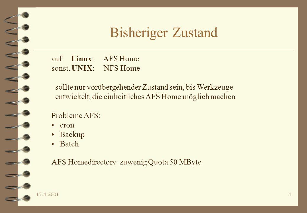 Bisheriger Zustand auf Linux: AFS Home sonst. UNIX: NFS Home