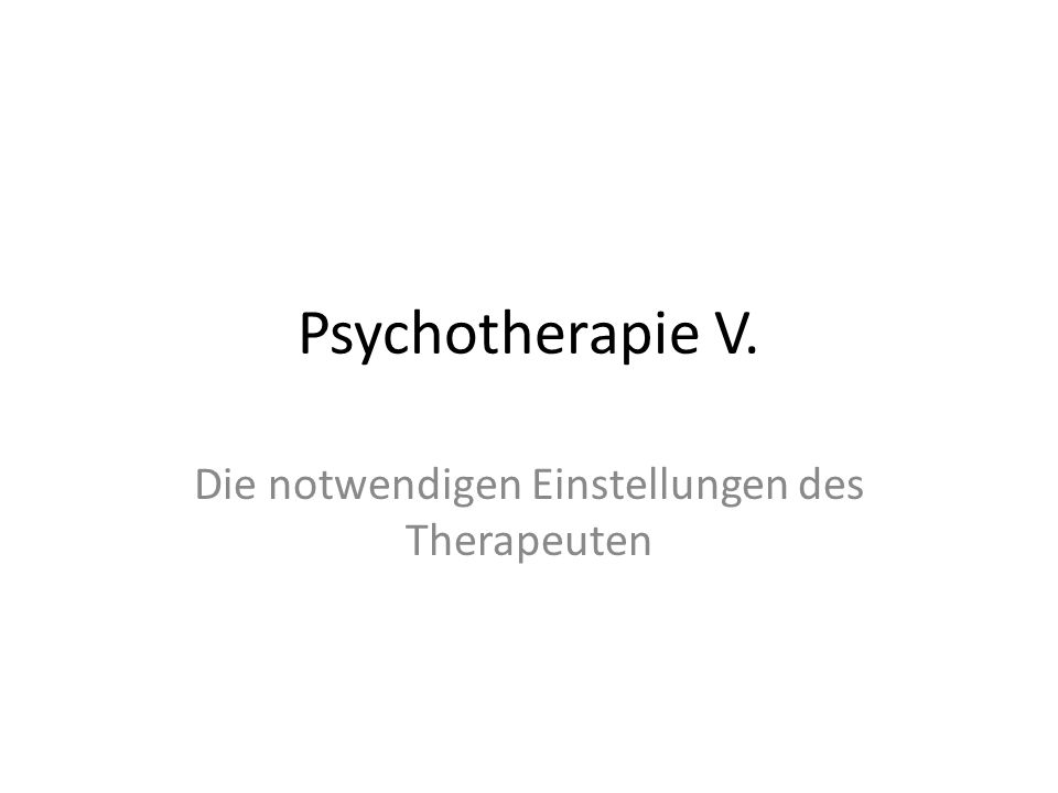 Die notwendigen Einstellungen des Therapeuten