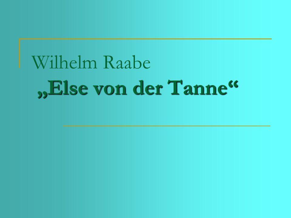 """Wilhelm Raabe """"Else von der Tanne"""