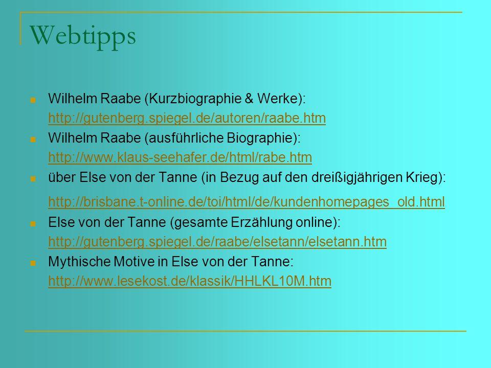 Webtipps Wilhelm Raabe (Kurzbiographie & Werke): http://gutenberg.spiegel.de/autoren/raabe.htm. Wilhelm Raabe (ausführliche Biographie):