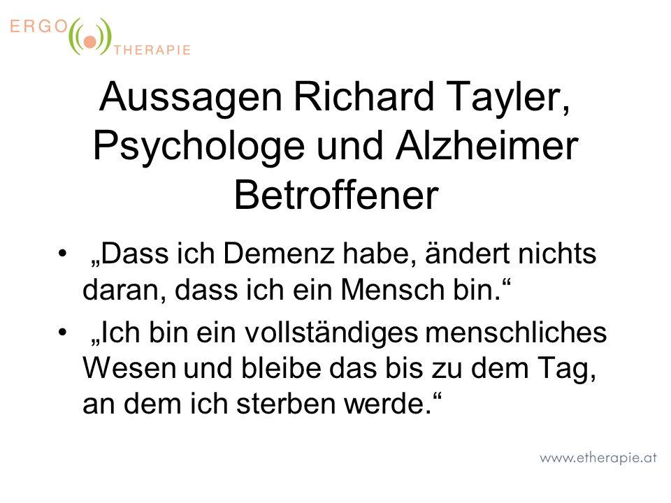 Aussagen Richard Tayler, Psychologe und Alzheimer Betroffener