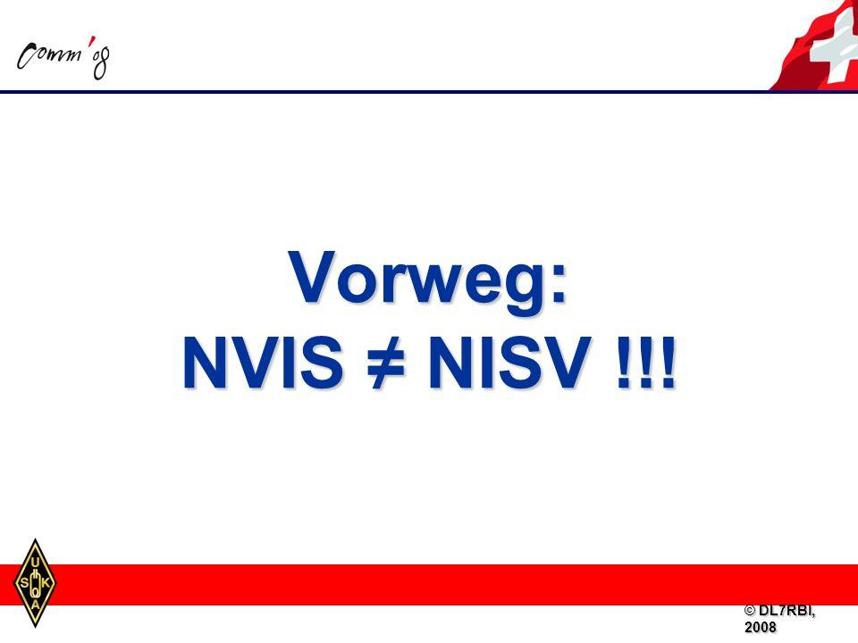 Vorweg: NVIS ≠ NISV !!! © DL7RBI, 2008