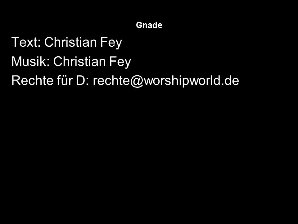 Rechte für D: rechte@worshipworld.de