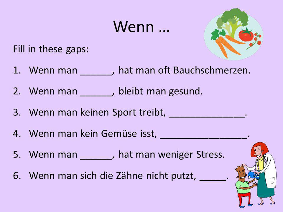 Wenn … Fill in these gaps: