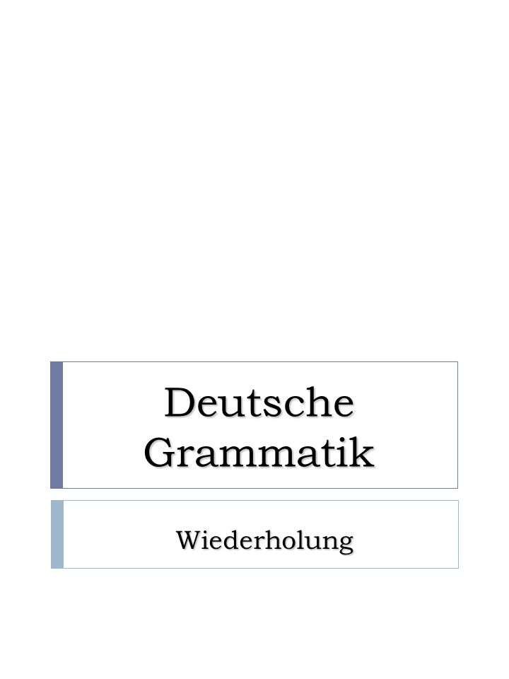 Deutsche Grammatik Wiederholung