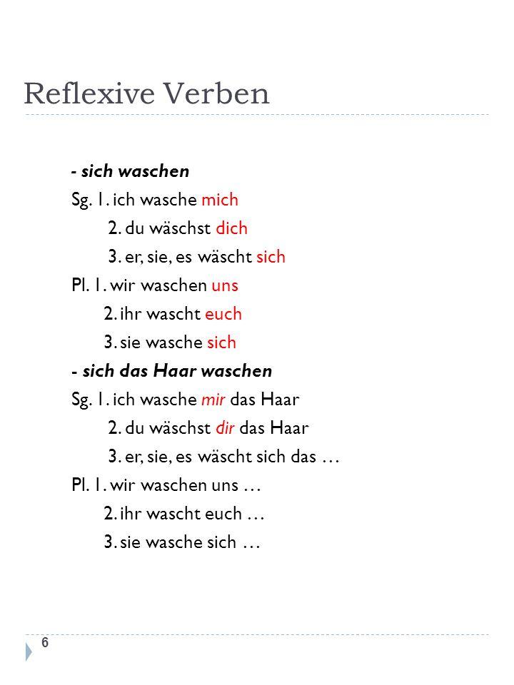 Reflexive Verben - sich waschen Sg. 1. ich wasche mich