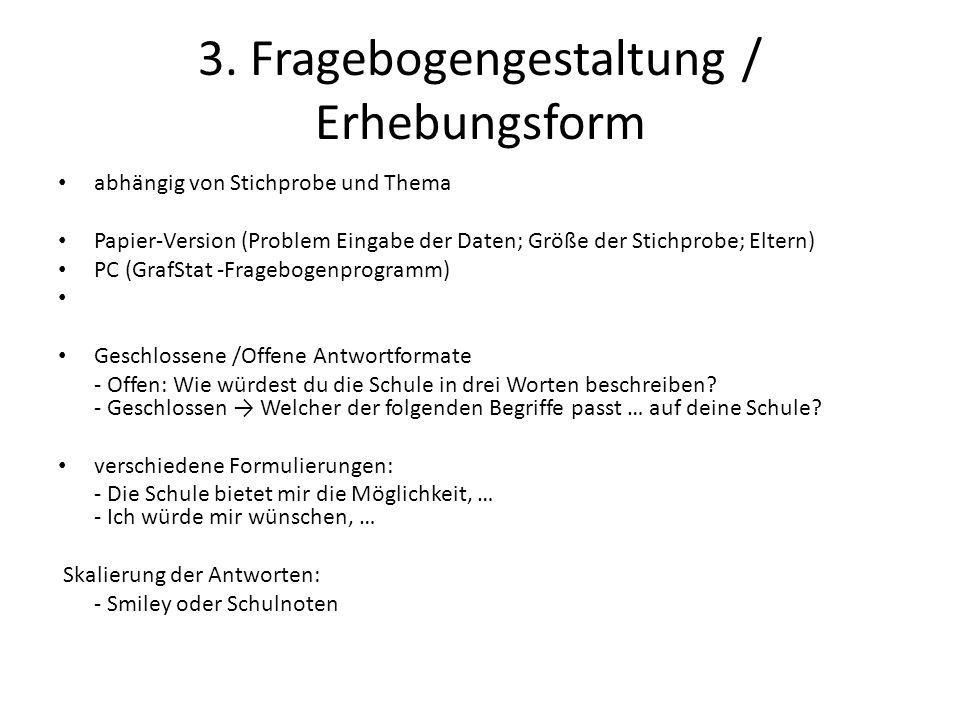 3. Fragebogengestaltung / Erhebungsform