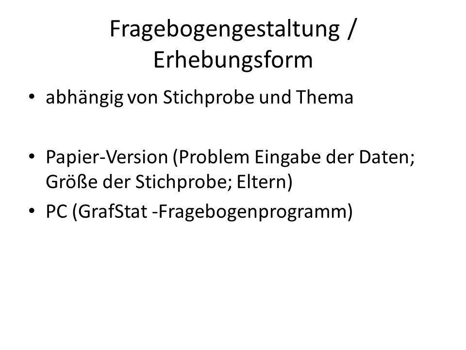 Fragebogengestaltung / Erhebungsform