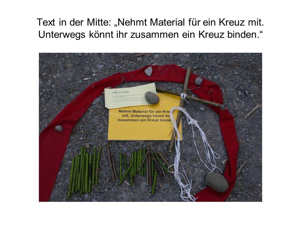 """Text in der Mitte: """"Nehmt Material für ein Kreuz mit"""
