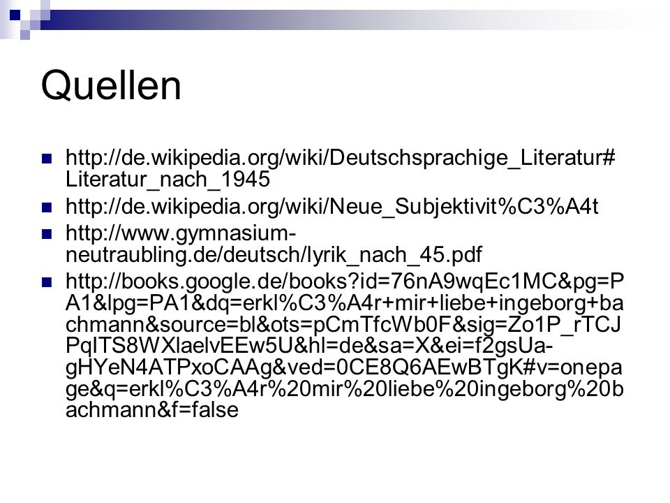 Quellen http://de.wikipedia.org/wiki/Deutschsprachige_Literatur#Literatur_nach_1945. http://de.wikipedia.org/wiki/Neue_Subjektivit%C3%A4t.