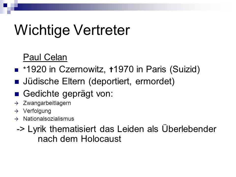 Wichtige Vertreter Paul Celan Jüdische Eltern (deportiert, ermordet)