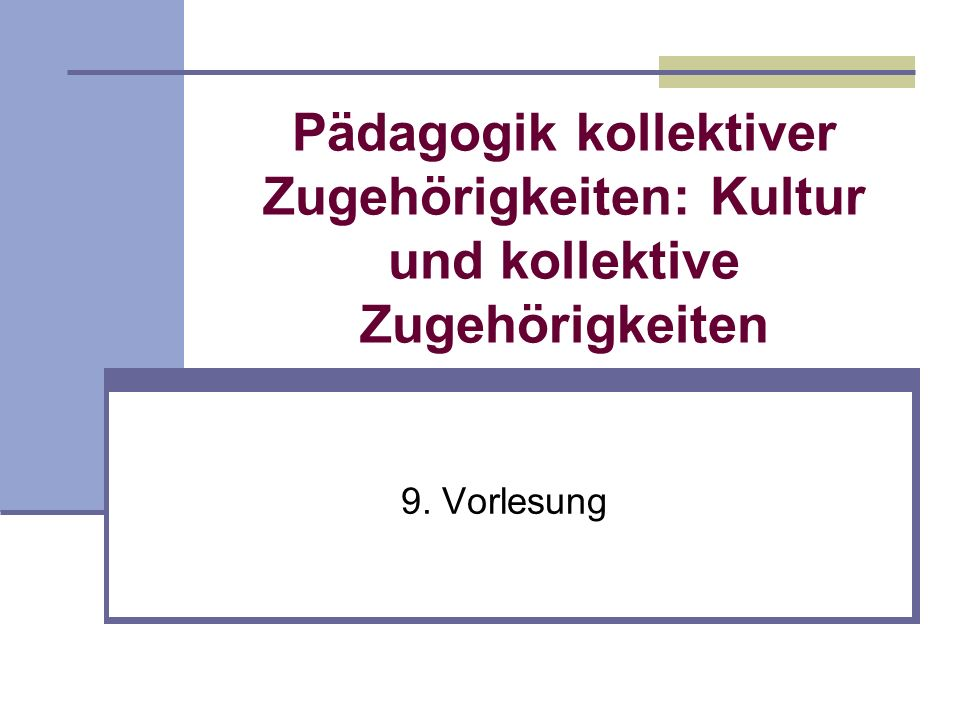 Pädagogik kollektiver Zugehörigkeiten: Kultur und kollektive Zugehörigkeiten