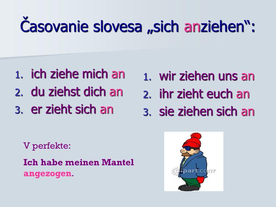 """Časovanie slovesa """"sich anziehen :"""