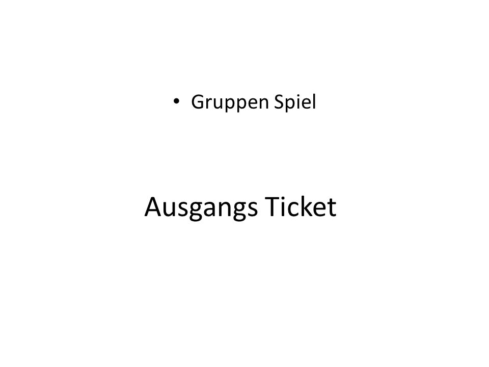Gruppen Spiel Ausgangs Ticket