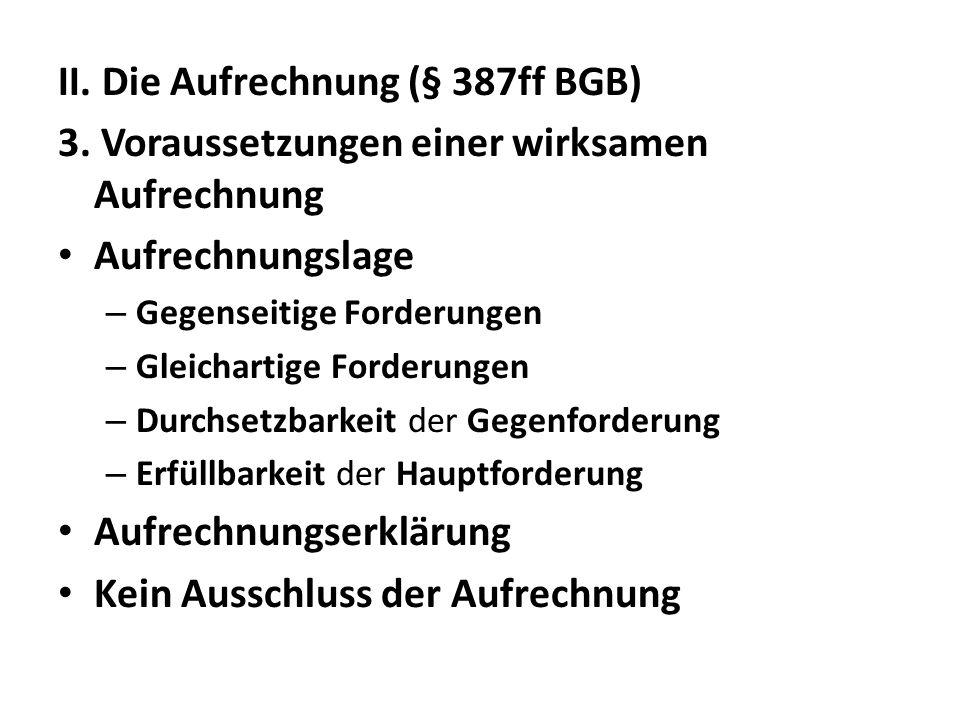 II. Die Aufrechnung (§ 387ff BGB)