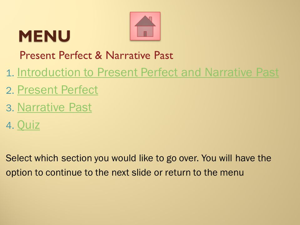 Menu Introduction to Present Perfect and Narrative Past