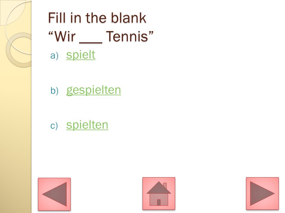 Fill in the blank Wir ___ Tennis