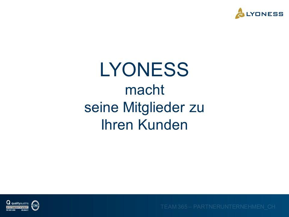 LYONESS macht seine Mitglieder zu Ihren Kunden