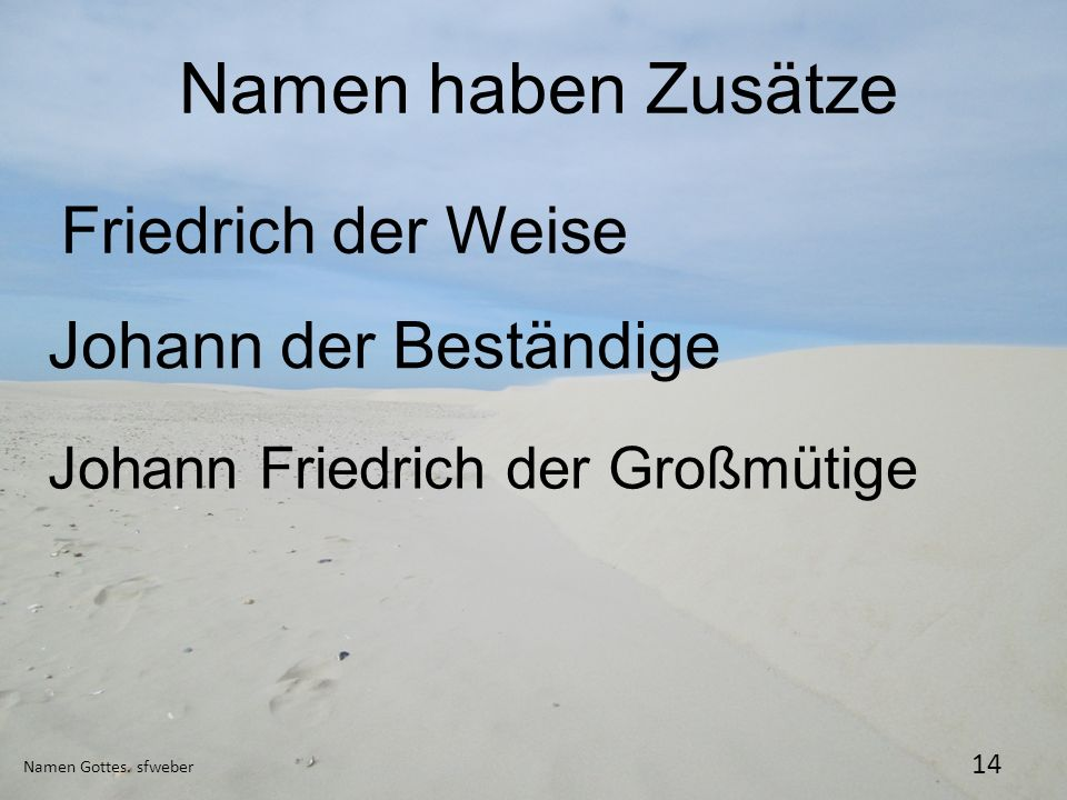 Namen haben Zusätze Friedrich der Weise Johann der Beständige