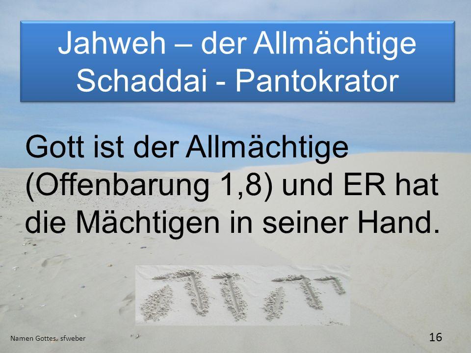 Jahweh – der Allmächtige Schaddai - Pantokrator