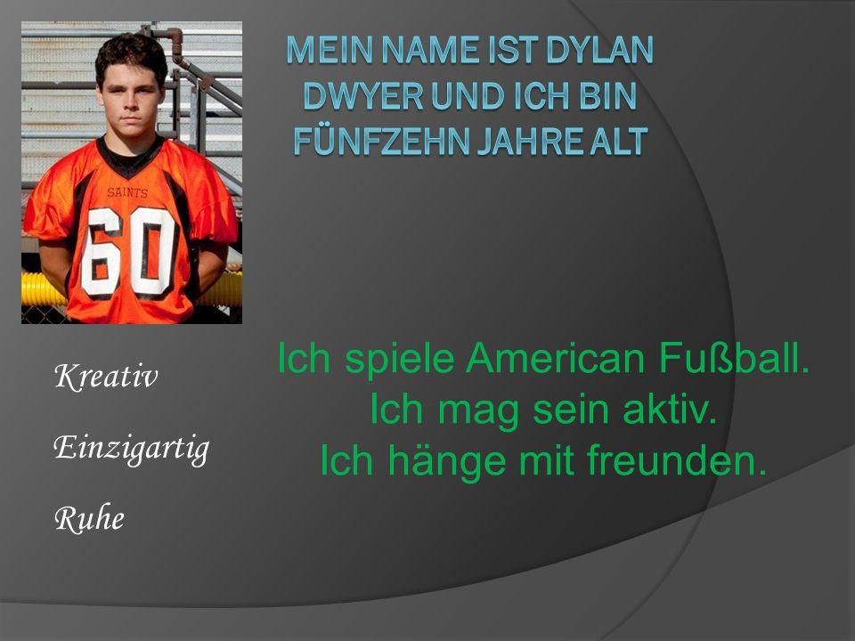 Mein name ist Dylan Dwyer und ich bin fünfzehn jahre alt