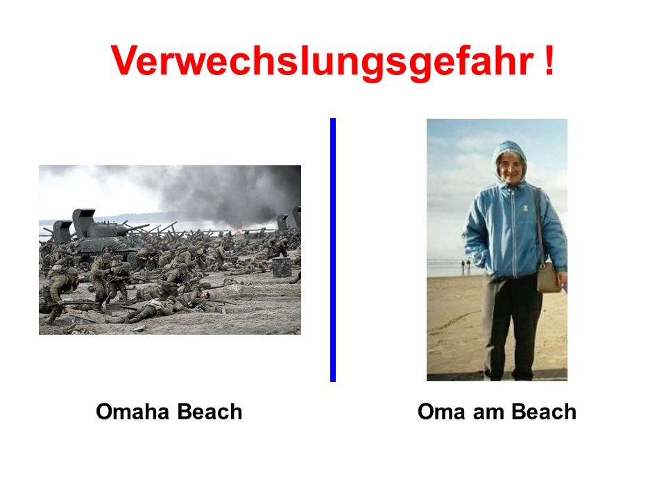 Verwechslungsgefahr ! Omaha Beach Oma am Beach