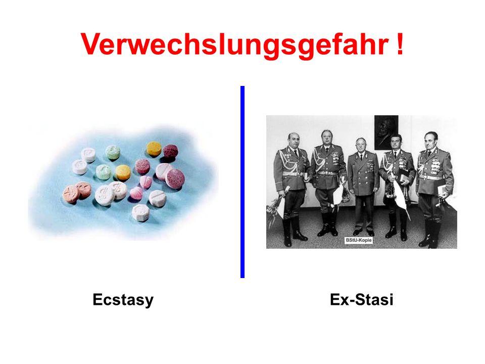 Verwechslungsgefahr ! Ecstasy Ex-Stasi