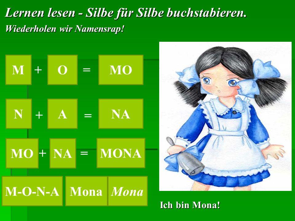 M O MO N A NA MO NA MONA M-O-N-A Mona Mona