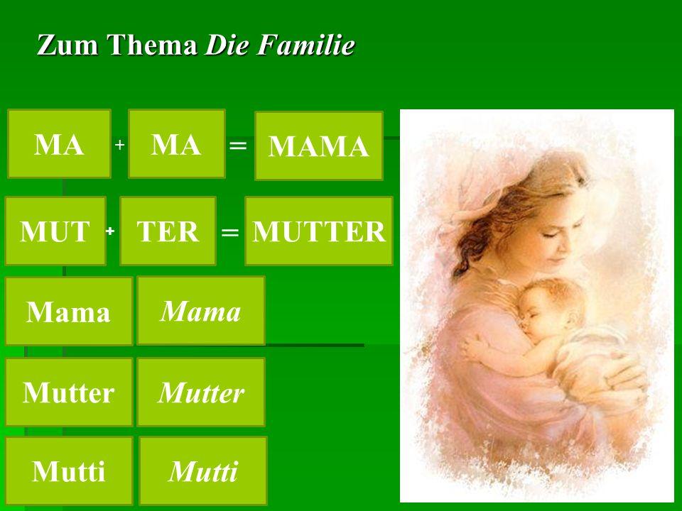 MA MA MAMA MUT TER MUTTER Mama Mama Mutter Mutter Mutti Mutti