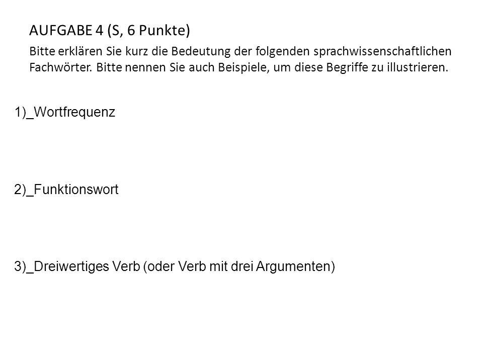 AUFGABE 4 (S, 6 Punkte)