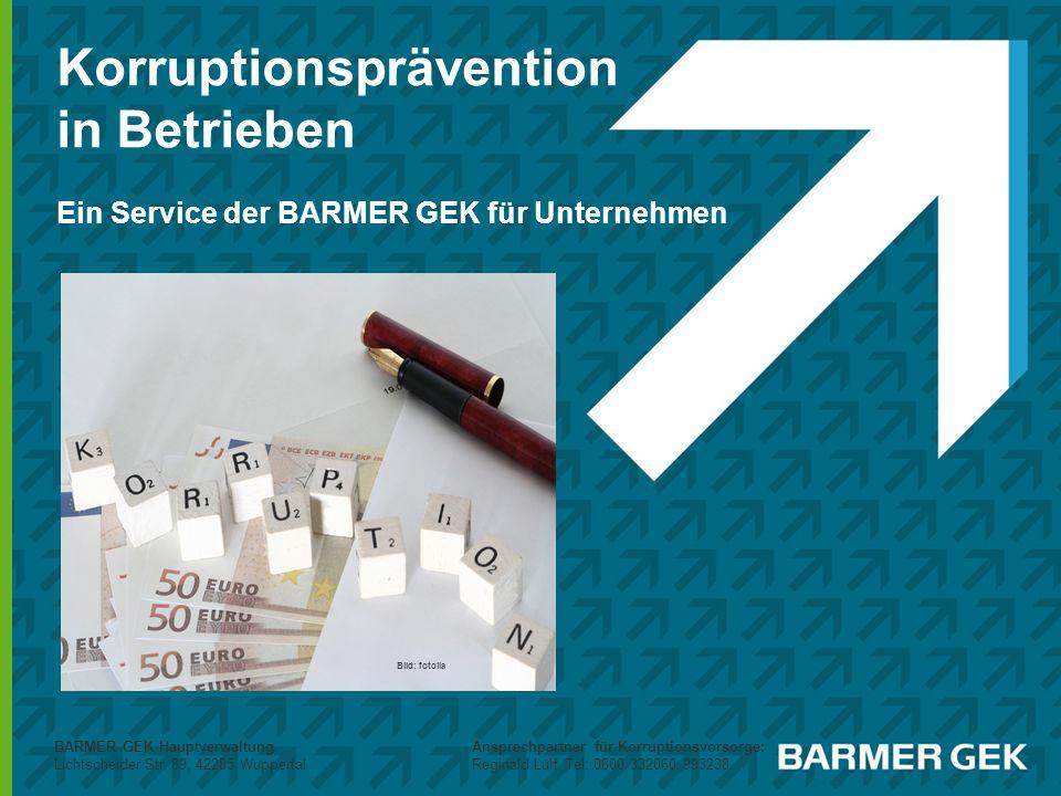 Korruptionsprävention in Betrieben Ein Service der BARMER GEK für Unternehmen