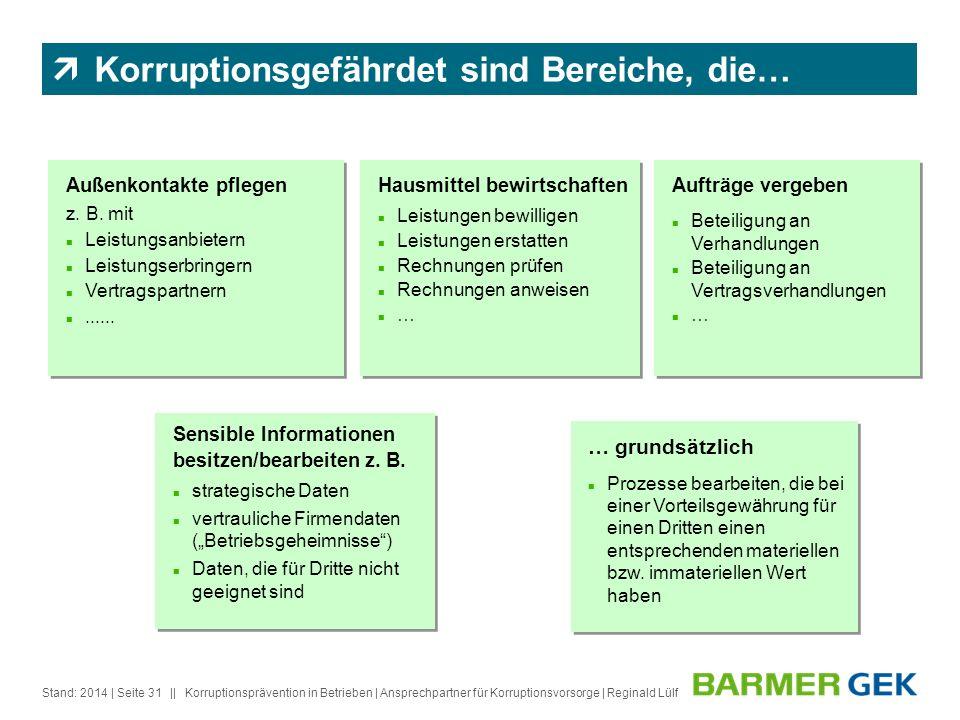 Korruptionsgefährdet sind Bereiche, die…