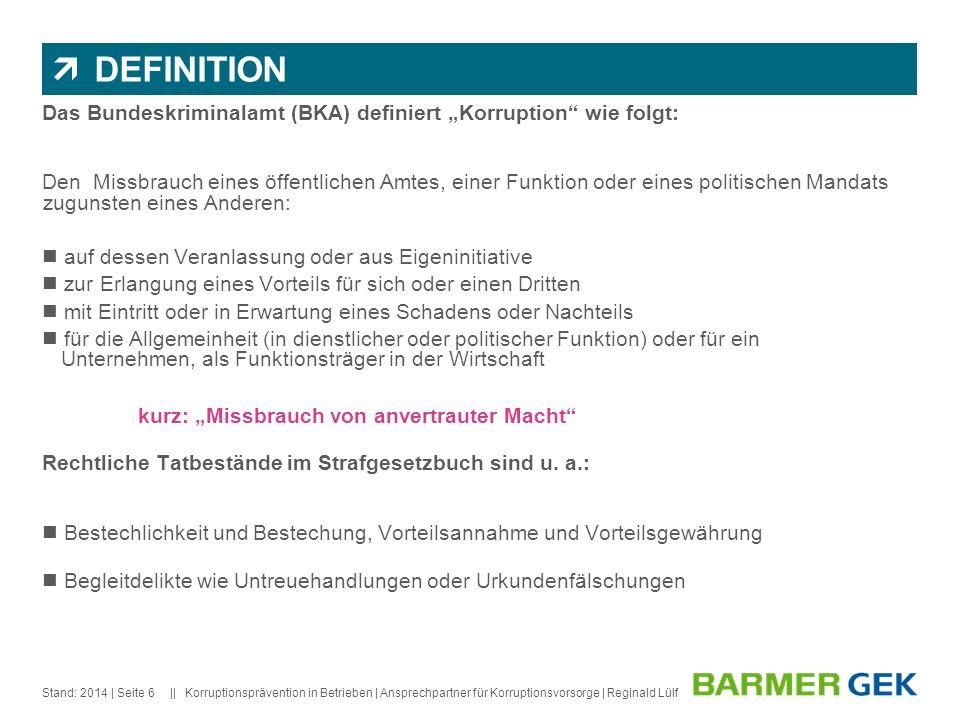 """DEFINITION Das Bundeskriminalamt (BKA) definiert """"Korruption wie folgt:"""