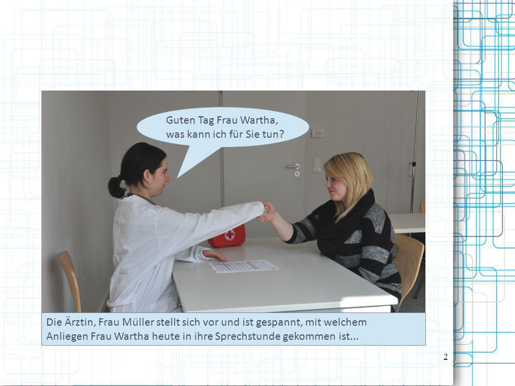 Die Ärztin, Frau Müller stellt sich vor und ist gespannt, mit welchem